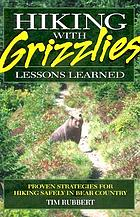 Hiking with grizzlies : lessons learned