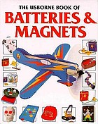 The Usborne book of batteries & magnets