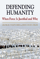 Defending humanity : when force is justified and why