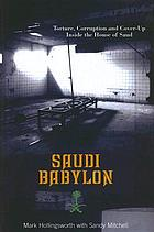 Saudi Babylon : torture, corruption and cover-up inside the House of Saud