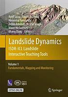 Landslide dynamics : ISDR-ICL landslide interactive teaching tools. Volume 1, Fundamentals, mapping and monitoring