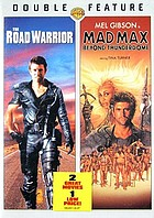 The road warrior ; Mad Max beyond thunderdome