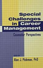 Special challenges in career management : counselor perspectives