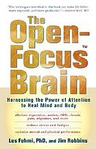 The open-focus brain : harnessing the power of attention to heal mind and body