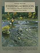 Fishing in Oregon : the complete Oregon fishing guide