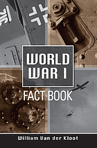 World War I fact book : the Great War in graphs and numbers