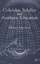 Coleridge, Schiller, and aesthetic education