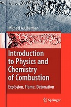 Introduction to Physics and Chemistry of Combustion : Explosion, Flame, Detonation