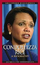 Condoleezza Rice : a biography