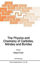 The physics and chemistry of carbides, nitrides, and borides