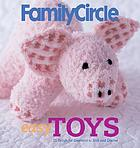 Easy toys : 25 delightful creations to knit and crochet.