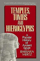 Temples, tombs and hieroglyphs : a popular history of ancient Egypt