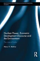 Nuclear power, economic development discourse, and the environment : the case of India