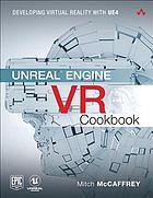 Unreal engine VR cookbook : developing virtual reality with UE4