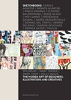 Sketchbooks : the hidden art of designers, illustrators & creatives