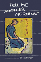 Tell me another morning : an autobiographical novel