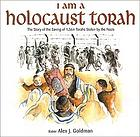 I am a Holocaust Torah : the story of the saving of 1,564 Torahs stolen by the Nazis