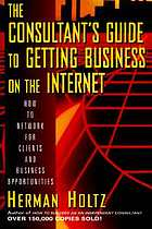 The consultants̓ guide to getting business on the Internet
