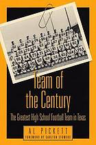 Team of the century : the greatest high school football team in Texas