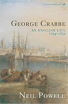 George Crabbe : an English life, 1754-1832