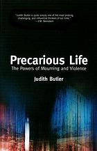 Precarious life : the powers of mourning and violence