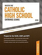 Peterson's master the Catholic high school entrance exams 2010.