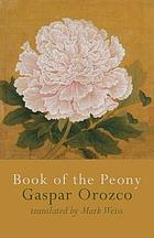 Book of the peony = memorial de la peonia