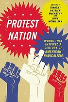 Protest nation : words that inspired a century of American radicalism