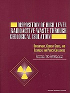 Disposition of High-Level Radioactive Waste Through Geological Isolation : Development, Current Status and Technical and Policy.