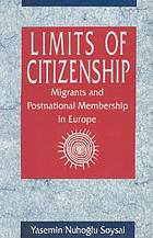 Limits of citizenship : migrants and postnational membership in Europe