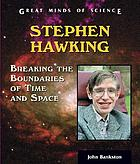 Stephen Hawking : breaking the boundaries of time and space