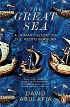 The great sea : a human history of the Mediterranean