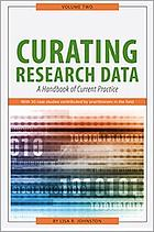 Curating research data. Volume two : a handbook of current practice
