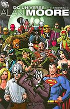 DC universe : the stories of Alan Moore.