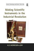 Making scientific instruments in the industrial revolution