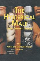 The Hysterical male : new feminist theory