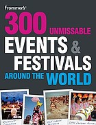 300 unmissable events and festivals around the world.