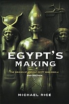 Egypt's making : the origins of ancient Egypt, 5000-2000 BC