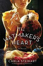 The hatmaker's heart : a novel