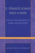 E. Stanley Jones had a wife : the life and mission of Mabel Lossing Jones
