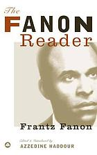 The Fanon reader : Frantz Fanon