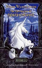 The chronicles of Chrestomanci. Volume III