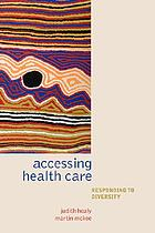 Accessing health care : responding to diversity