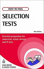 How to pass selection tests : essential preparation for numerical, verbal, clerical and IT tests