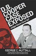 D.B. Cooper case exposed : J. Edgar Hoover cover up?