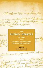 The Putney debates of 1647 : the army, the Levellers, and the English state