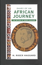 Diary of an African journey : the return of Rider Haggard