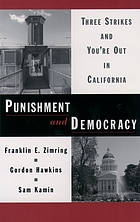 Punishment and democray : three strikes and you're out in California