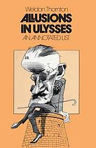 Allusions in Ulysses : an annotated list.
