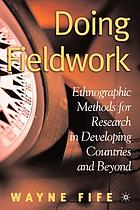Doing fieldwork : ethnographic methods for research in developing countries and beyond